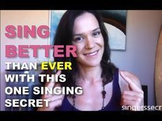 How to sing better than ever - Singer\'s Secret