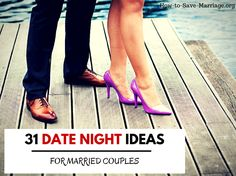 31 of the best date night ideas for married people, including romantic dates, funny dates abd sexy date night ideas for every married couple.