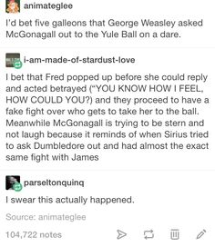 Actual tears fell from my eyes!! Awe! Just imagine McGonagall thinking back to this moment, a few months after his funeral.