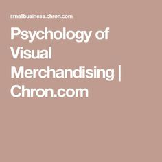 Psychology of Visual Merchandising | Chron.com