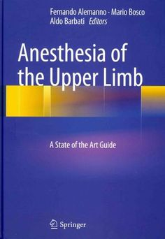 Anesthesia of the Upper Limb: A State of the Art Guide