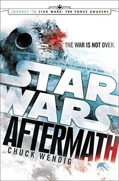 Aftermath: Star Wars: Journey to The Force Awakens - Chuck Wendig