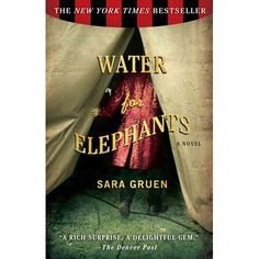 5 of 5 - loved the book. Water for Elephants by Sara Gruen. A thousand times better than the movie., it's a page turner Love Reading, Reading Lists, Book Lists, Reading Time, Reading 2014, Reading Library, Happy Reading, Reading Books, Library Books