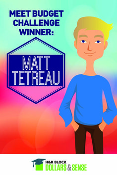 Meet one of the H&R Block Budget Challenge winners Matt Tetreau, who won a $20,000 scholarship and is a personal finance expert now!