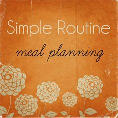 {simple routine} meal planning