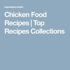 Chicken Food Recipes   Top Recipes Collections
