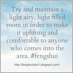 Keep good positive energy using plenty of space and light in your home. http://fengshuiabc1.blogspot.com/