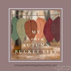 Update 10.2020: My Autumn Bucket List - Once Upon a Time & Happily Ever After