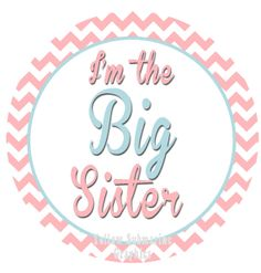 PRINTABLE Im the Big Sister Pink and Blue Chevron Large 4 Inch Circle Sticker Photo Prop - INSTANT DOWNLOAD