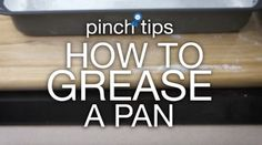 pinch tips: How to Grease a Pan #cookingtips #kitchentips #thanksgiving