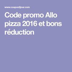 Code promo Allo pizza 2016 et bons réduction