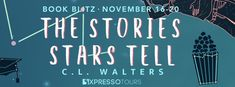 Literary Flits: The Stories Stars Tell by C.L. Walters + #Giveaway... Her Smile, Make Me Smile, Kiss You, Stand By Me, Free Books, Something To Do, Give It To Me, Ebooks, Author