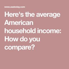 Here's the average American household income: How do you compare?