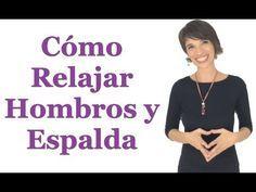 Cómo Relajar Hombros Y Espalda Youtube Yoga Para Dolor De Espalda Dolor De Cuello Y Hombro Aliviar Dolor De Espalda