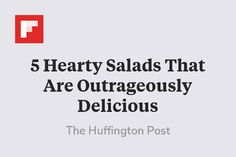 5 Hearty Salads That Are Outrageously Delicious http://flip.it/injLU