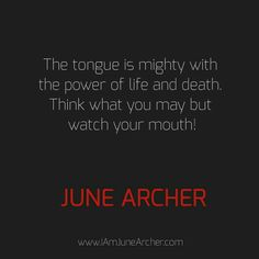 The tongue is mighty with the power of life and death. Think what you may but watch your mouth!  #TodaysKeysToSuccess