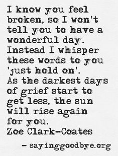 Grief is never easy. After tragedies like the Las Vegas shooting and Orlando Pulse nightclub massacre, it can be hard to heal from such devastating losses, so we've gathered some quotes about grief to offer comfort and help move forward from heartbreak. Great Quotes, Quotes To Live By, Me Quotes, Inspirational Quotes, How Are You Quotes, Qoutes, Wonderful Day Quotes, Quotes About Loss, Loss Grief Quotes