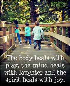 Healing the mind body and spirit Play Quotes, Quotes For Kids, Life Quotes, Learning Quotes, Nature Quotes, Quotes About Play, Quotes Children, Friend Quotes, Awesome Quotes