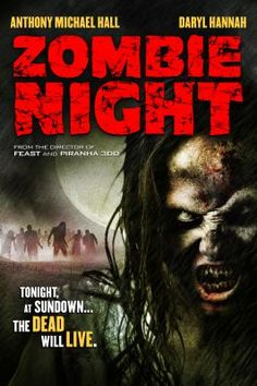 Zombie Night aired on October starring Anthony Michael Hall and Daryl Hannah; directed by John Gulager. Zombies are rampaging a town and two families must try to survive until morning. Horror Dvd, Horror Movie Posters, Horror Films, Zombie Full Movie, Zombie Movies, Anthony Michael Hall, Daryl Hannah, The Walking Dead, Panic Room