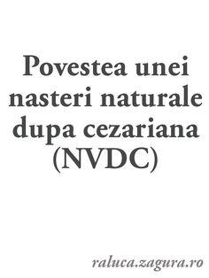 http://raluca.zagura.ro/nasterea-naturala-dupa-cezariana-nvdc-povestea-mea/
