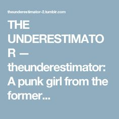 "theunderestimator: "" A punk girl from the former Soviet Union (Tallinn, "" Soviet Union, Punk, Celebrities, Celebs, Punk Rock, Celebrity, Famous People"