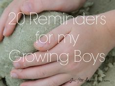 20 Reminders for my Growing Boys - I'm Still Learning