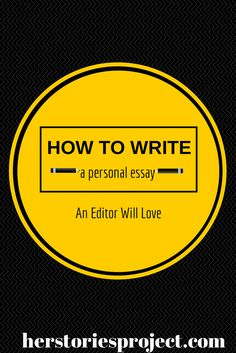 How to Write A Personal Essay That Will Dazzle an Editor - The HerStories Project