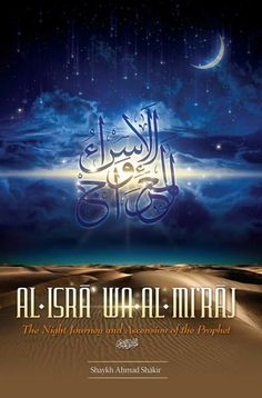 Al-Isra' wa-al-Mi'raj - The Night Journey and Ascension of the Prophet