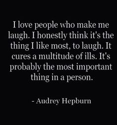 To me, laughter is something that makes me forget about the situation I'm in