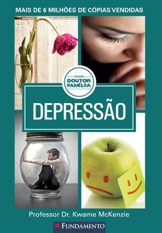 Depressão. Coleção Doutor Família. http://editorafundamento.com.br/index.php/doutor-familia-depressao.html