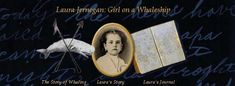 Laura Jernegan: Girl on a Whaleship. Using Laura's journal from her life on the whaling ship Roman from 1868-1871, the exhibit tells two stories: one about six-year-old Laura's experiences and one about life on a whaleship.