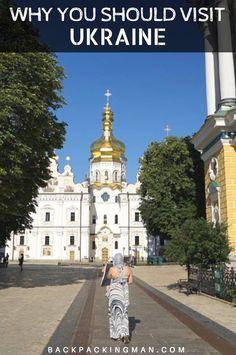 Why you should visit Ukraine.