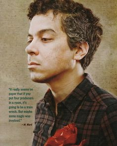 M. Ward: Because salt & pepper hair on men under 40 is a wonderful thing