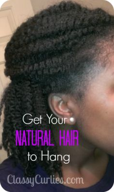 how to get your natural hair to hang