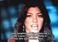 Hahaha she does have an ugly crying face lol Kim Kardashian Cry Face, Kardashian Memes, Kourtney Kardashian, Can't Stop Laughing, Laughing So Hard, I Love To Laugh, Make Me Smile, Ugly Crying Face, Smells Like Teen Spirit