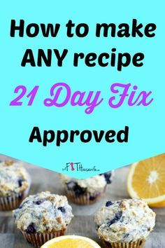 How to Make Any Recipe 21 Day Fix Approved