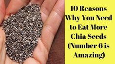10 Reasons Why You Need to Eat More Chia Seeds Number 6 is Amazing