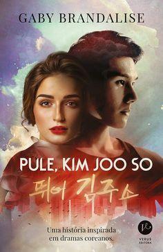 Verus Editora lançará em Novembro o romance nacional, Pule, Kim Joo So, de Gaby Brandalise - Cantinho da Leitura