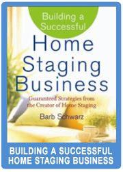 """""""Building a Successful Home Staging Business"""" by Barb Schwarz, The Creator of Home Staging"""