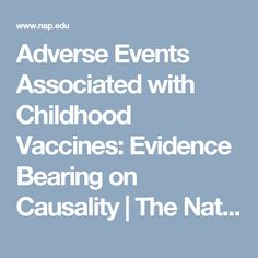 Adverse Events Associated with Childhood Vaccines: Evidence Bearing on Causality | The National Academies Press