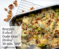 Broccoli met Walnoot uit de Oven 6 porties  800 gram broccoli, in roosjes 50 gram boter 30 gram kokosmeel 500 ml melk naar keuze 150 gram be...