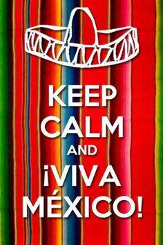 Keep Calm and Viva Mexico!