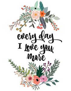 Every Day I Love You More, Printable Art Instant Download, Motivational Print, Love Quote, Typography, Home Decor, Wall Art, Wall Decor  Printable Art - This is a digital print , ready for instant download. This is a digital file, ready for instant download. It can be printed on your own computer, by your local print/photo shop,or have it printed online.  Your file will contain a high resolution .jpg which will produce an excellent quality print up to 16 x 20.  Your print shop will be able…