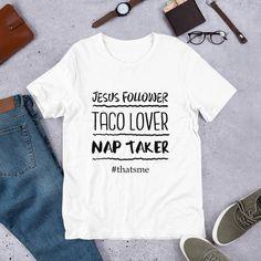 Jesus Follower Taco Lover Nap Taker Sarcastic shirt | Etsy