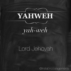"""'Yahweh is the promised name of God. This name of God which (by Jewish tradition) is too holy to voice, is actually spelled """"YHWH"""" without vowels. YHWH is referred to as the Tetragrammaton (which simply means """"the four letters""""). YHWH comes from the Hebrew letters: Yud, Hay, Vav, Hay. While YHWH is first used in Genesis 2, God did not reveal Himself as YHWH until Exodus 3. The modern spelling as """"Yahweh"""" includes vowels to assist in pronunciation...' — @blueletterbible"""