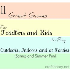 Great games for toddlers and kids to play outdoor, indoor and birthday parties.. Spring and Summer Fun