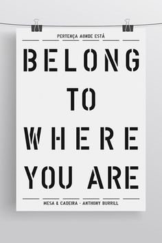 Belong to where you are :)