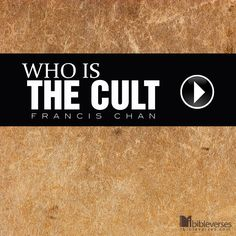 """Watch """"Who is the Cult?"""" at http://ibibleverses.christianpost.com/?p=10516  #video #cult #FrancisChan"""