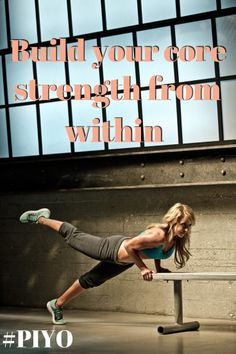Build your core strength from within.  #piyo www.30daypush.com