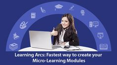 Learning Arcs: Fastest Way To Create Your Microlearning Modules - eLearning Industry